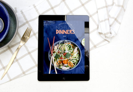 7 days of no-fuss dinners, download your menu now